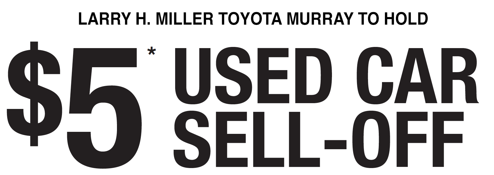 shop at lhm toyota murray 39 s upcoming 5 used car sell off. Black Bedroom Furniture Sets. Home Design Ideas