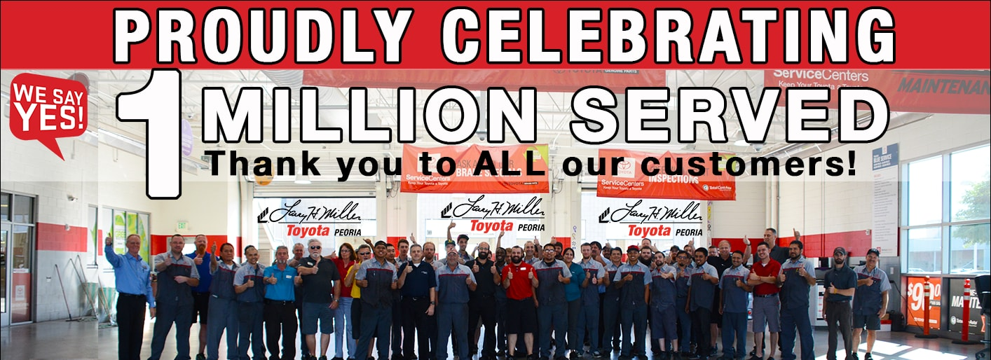 Larry H. Miller Toyota Peoria has provided expert Toyota Service on more than one million maintenance and repair orders. Big Thank You to all our Loyal Customers!