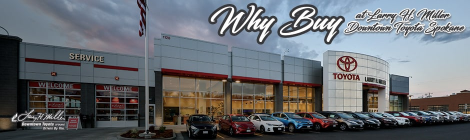 why you should buy from larry h miller downtown toyota spokane larry h miller downtown. Black Bedroom Furniture Sets. Home Design Ideas