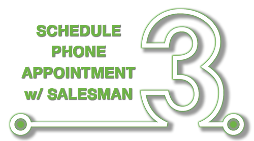 Step 3 - Schedule a virtual appointment with our car salesmen by calling or filling out the form at the bottom of the page