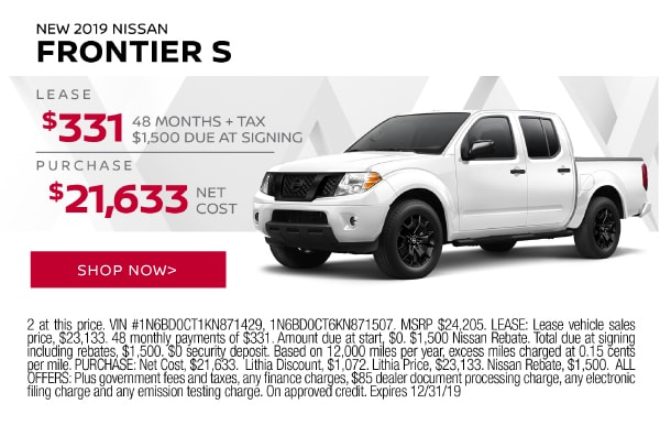 New 2019 Nissan Frontier S, Lease $331, 48 months + tax, $1,500 due at signing. Purchase $21,633 net cost.