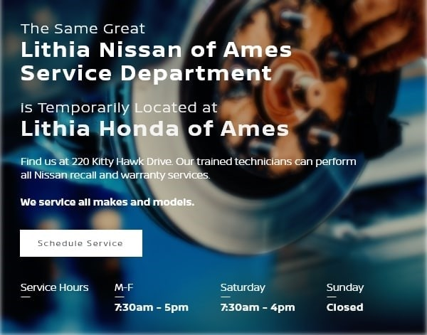Lithia Nissan Of Ames Service Department is Temporarily Located Honda Ames