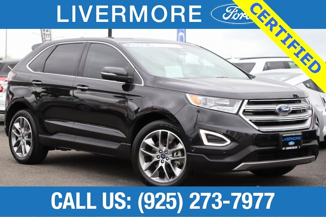 Certified Pre-Owned 2015 Ford Edge Titanium SUV in Livermore, CA