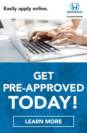 Get Pre-Approved at Livermore Honda