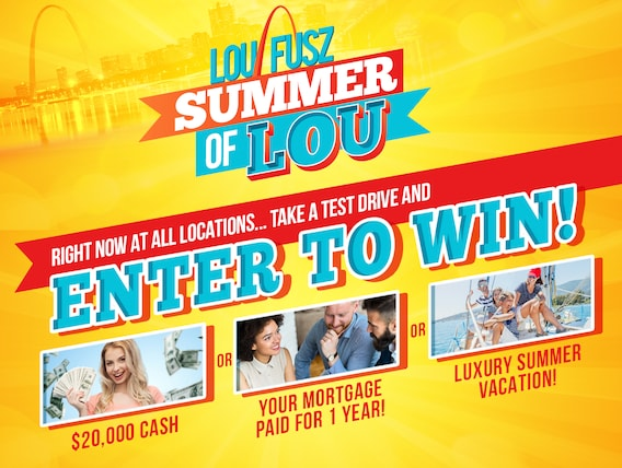 Summer of Lou Sweepstakes | Lou Fusz Automotive Network