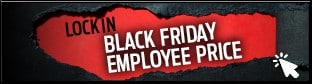 Click to Lock In Black Friday Employee Price