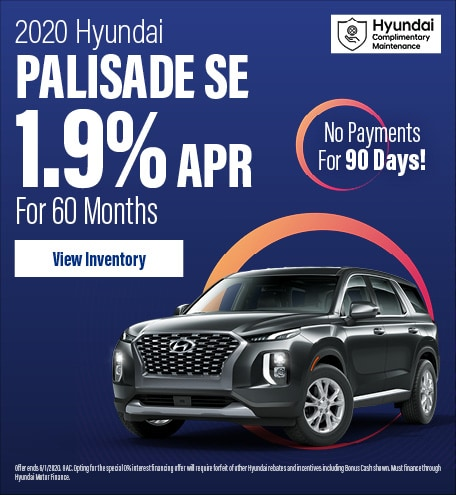 Financing Offer : 1.9% APR for 60 months on select Hyundai Palisade models