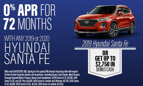 Financing Offer : 0.0% APR for 72 months on select Hyundai Santa Fe models