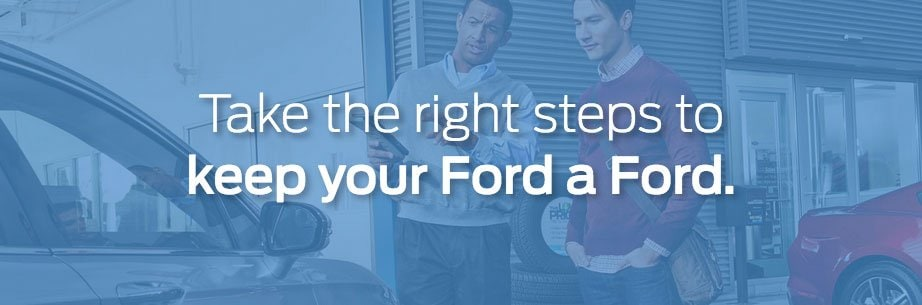 Take the right steps to keep your Ford a Ford.