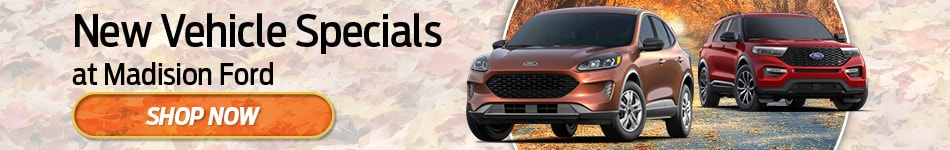 New Vehicle Specials at Madision Ford