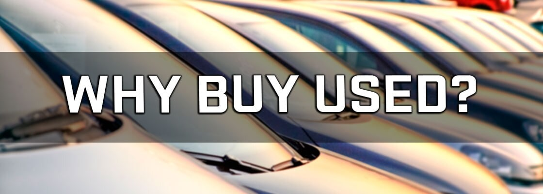 Why Buy Used Vehicles?