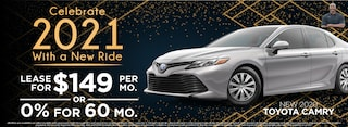 Camry  Lease $149 Per month or 0% for up 60 Months* on select 2020 models