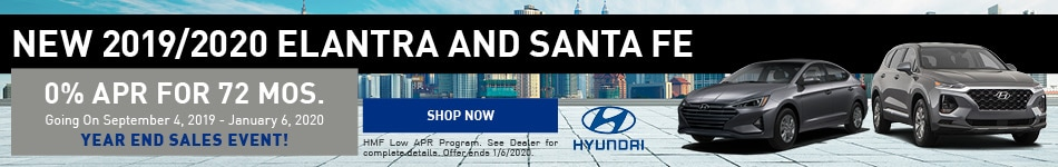 Year End Sales Event - New 2019/2020 Elantra and Santa Fe