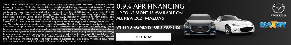 0.9% APR financing up to 63 months available on all new 2021 Mazda's
