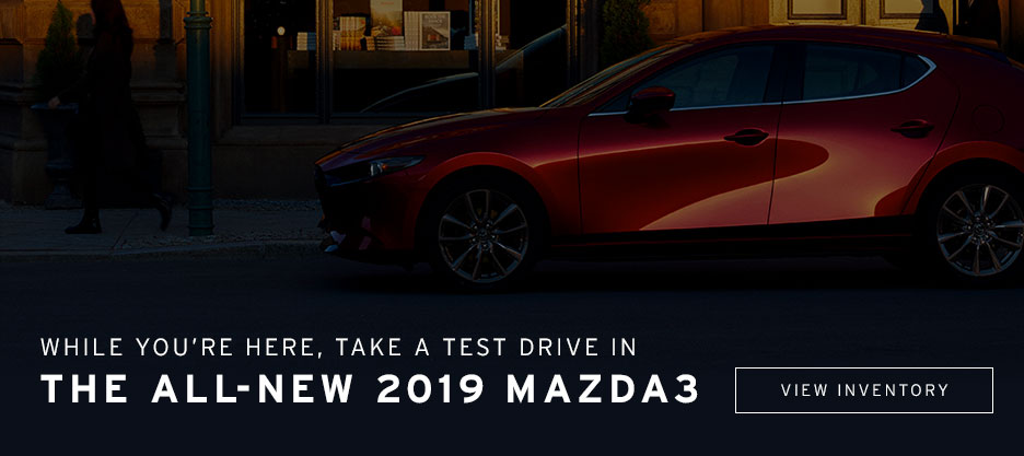 Test Drive the All-New 2019 Mazda3