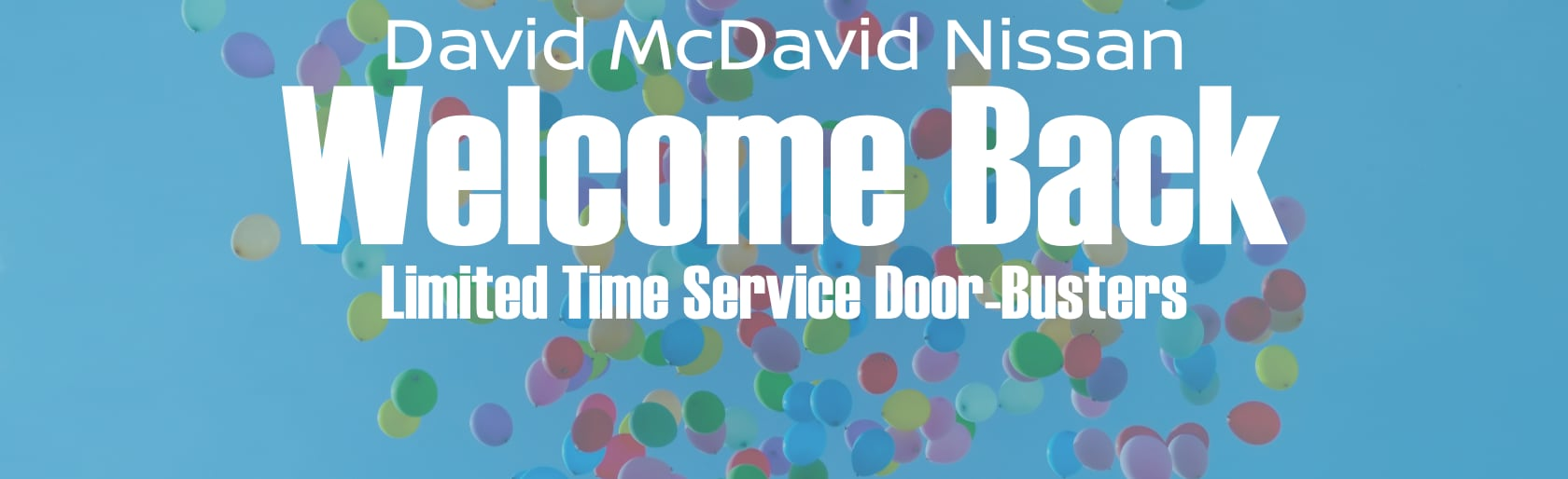 Welcome Back Specials | David McDavid Nissan Service