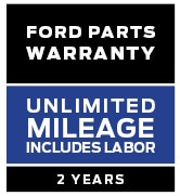 FORD PARTS WARRANTY: TWO YEARS. UNLIMITED MILEAGE. INCLUDES LABOR.