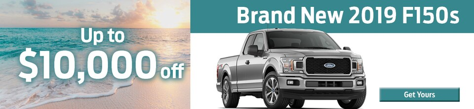 Up to $10,000 off Brand New F150s!