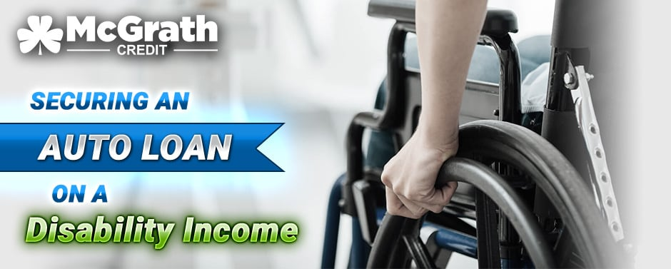 Securing an Auto Loan on a Disability Income!