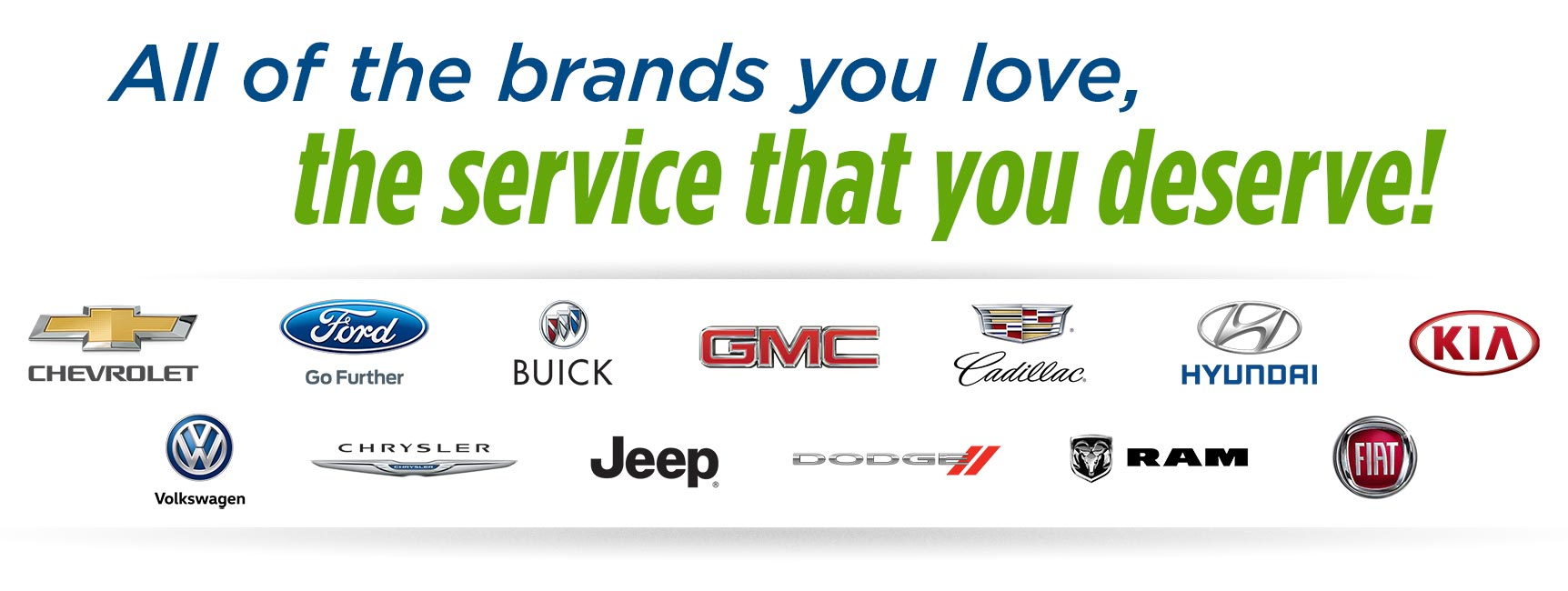 The brands you love, the service you deserve!