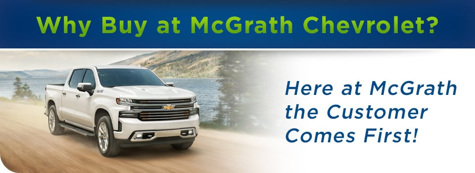Why buy Chevy at McGrath Auto? There's simply no better choice!