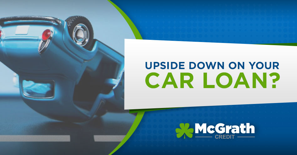 Upside down on your Car Loan?