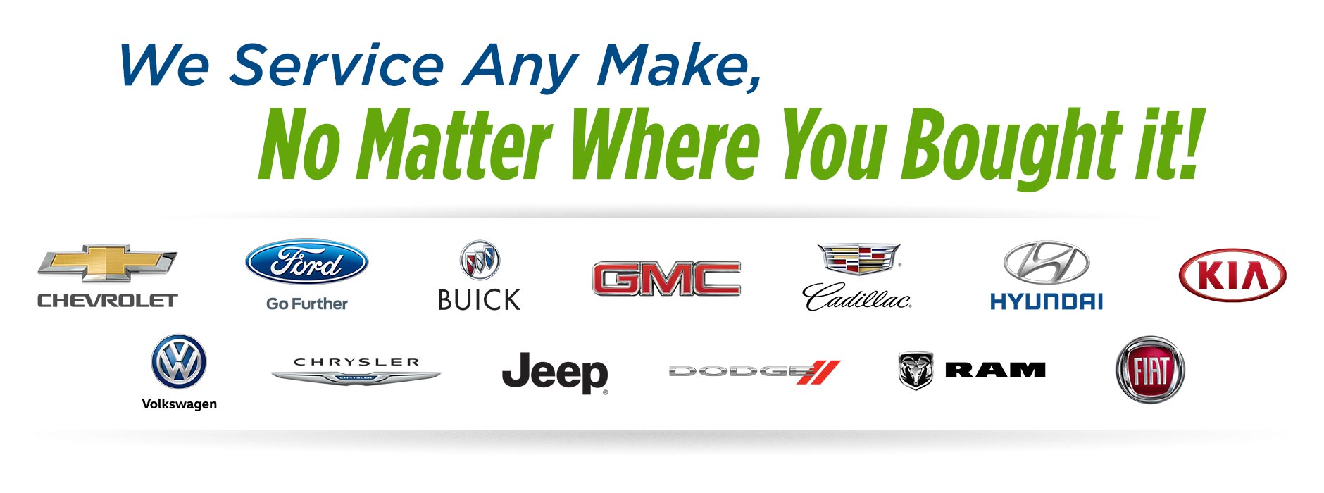 We Service Any Brand, No Matter Where You Bought it!