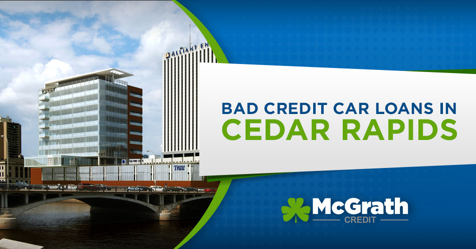 Bad Credit Car Loan in Cedar Rapids