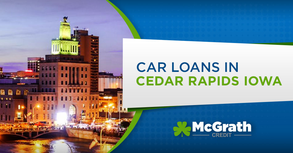 Car Loans in Cedar Rapids Iowa