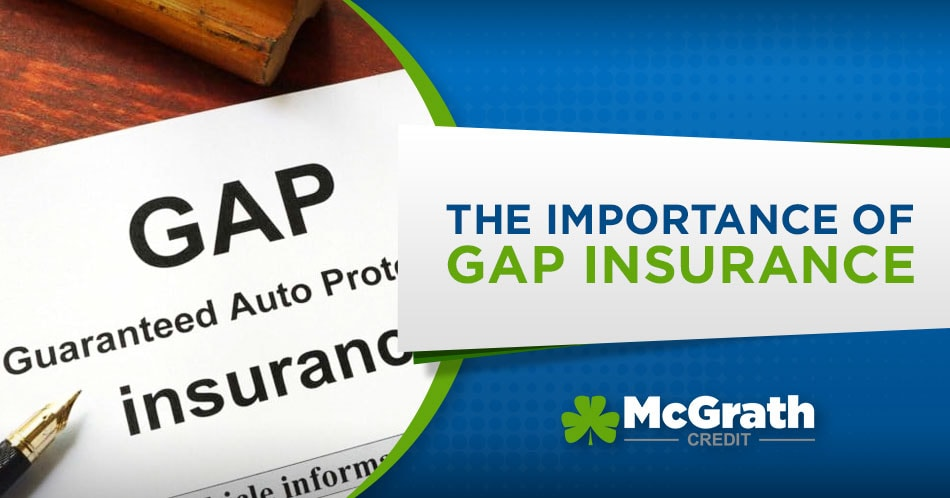 The Importance of GAP Insurance