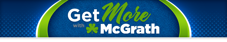 Get More with McGrath!