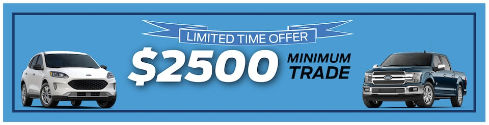 Limited Time: $2,500 Minimum Trade on New Fords