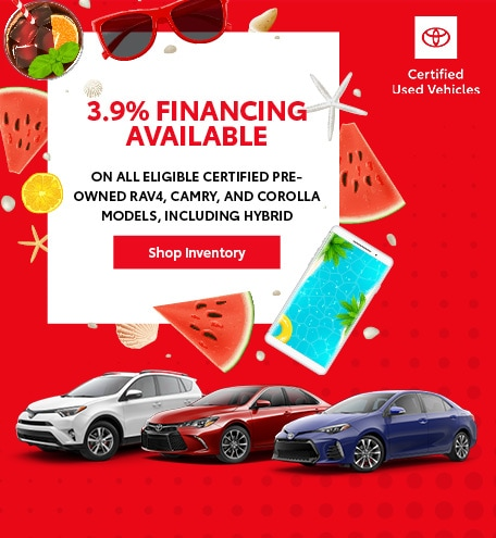 3.9% APR on All Eligible Certified Pre Owned RAV4, Camry, Corolla Models
