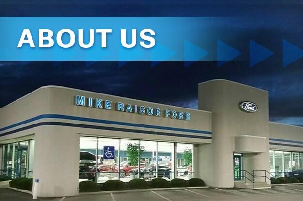 Mike Raisor Ford >> About Mike Raisor Ford A Ford Dealership In Lafayette