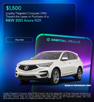 $1,500 Loyalty/Targeted Conquest Offer 2021 Acura RDX