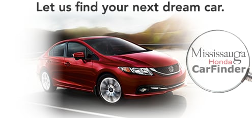 Let us find your next dream car. Mississauga Honda Carfinder.