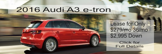 Audi A3 E Tron Lease >> 2016 Audi A3 E Tron Lease Special Mohegan Lake Audi