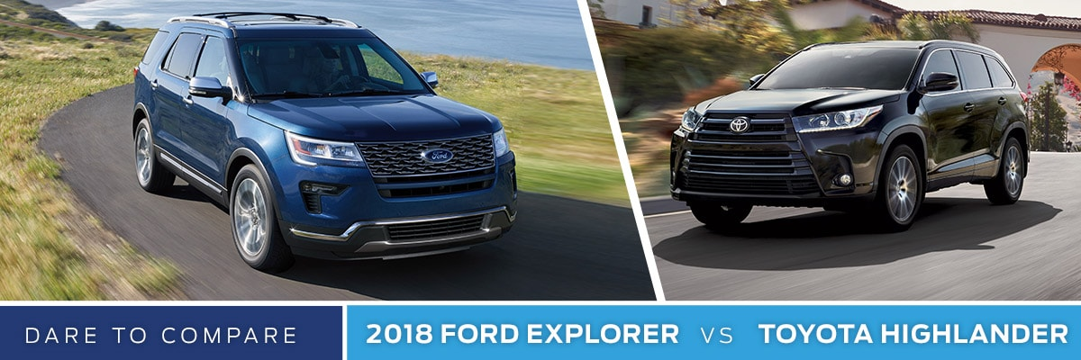 2018 Ford Explorer vs. Toyota Highlander