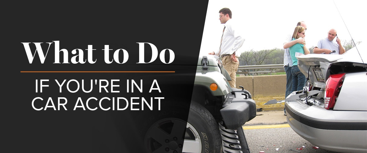What to Do If You're In A Car Accident