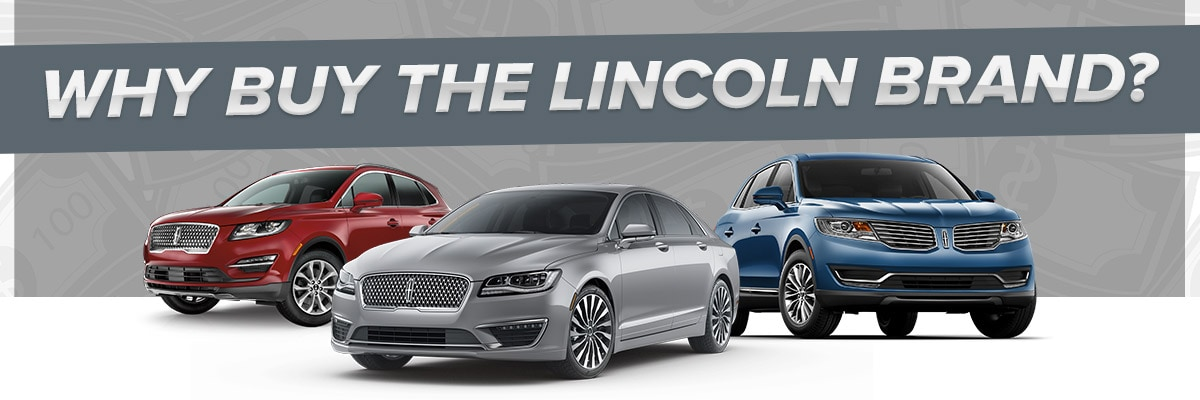 Why Buy the Lincoln Brand?