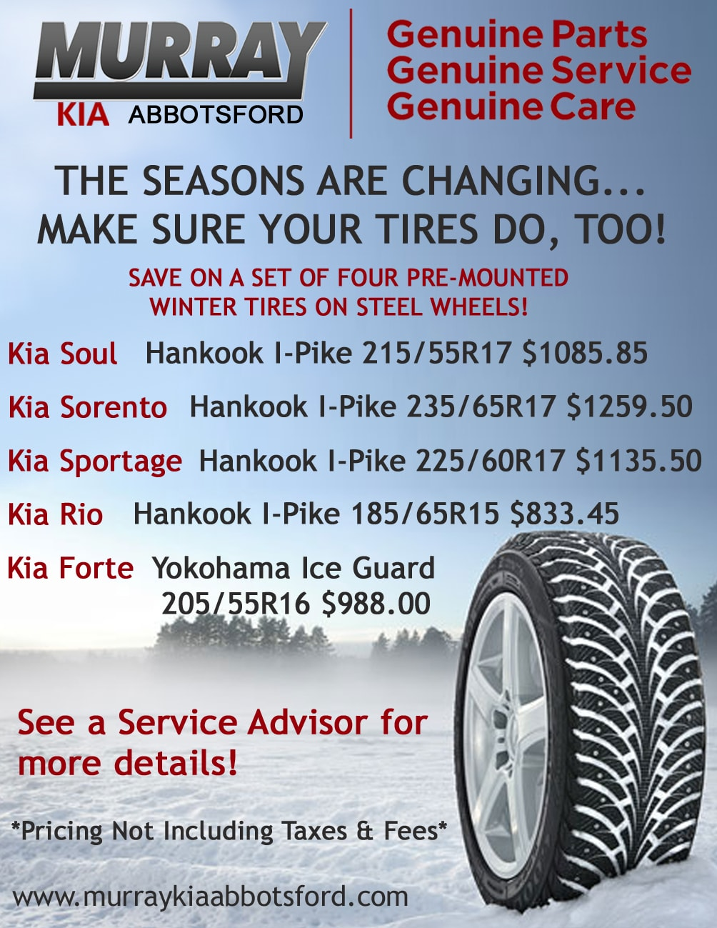 Winter tires have tread block patterns designed to grip snow-, ice-, and slush-covered roads better than any all-season tire. PACKAGE CONVENIENCE A Winter / Snow Tire & Wheel Package makes it easy to swap out your package for a winter set when the weather demands it.