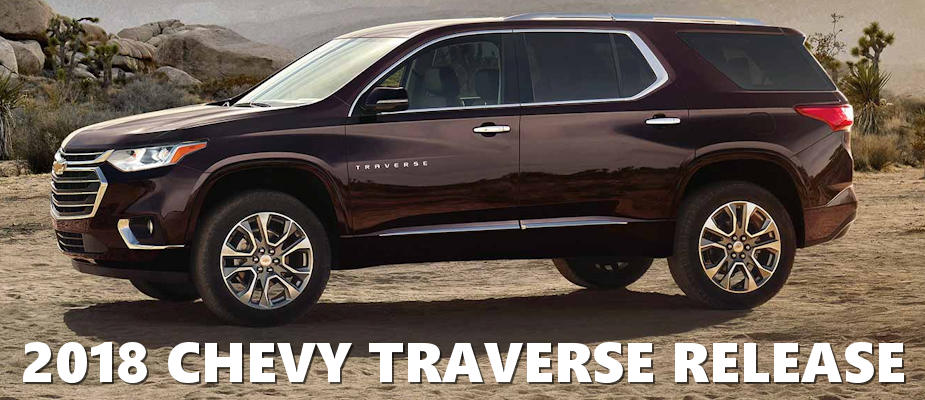 New 2018 Chevy Traverse Release Date At Muzi Chevy Serving Boston