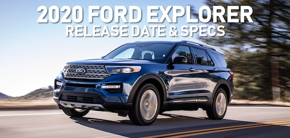 New 2020 Ford Explorer Release Date At Muzi Ford Serving