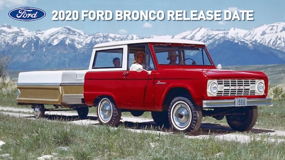 Broncos 2020 Schedule.New 2020 Ford Bronco Release Date At Muzi Ford Serving