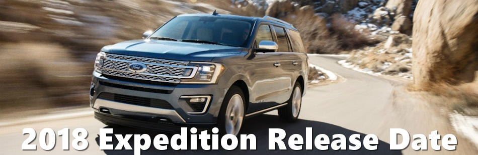 2018 Expedition Release Date >> New 2018 Ford Expedition Release Date At Muzi Ford Serving Boston