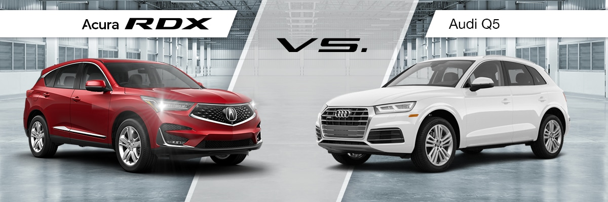 2019 Acura RDX VS 2019 Audi Q5 Comparison