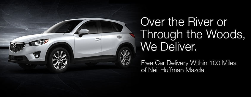 Free Vehicle Delivery | Neil Huffman Mazda | Louisville, KY
