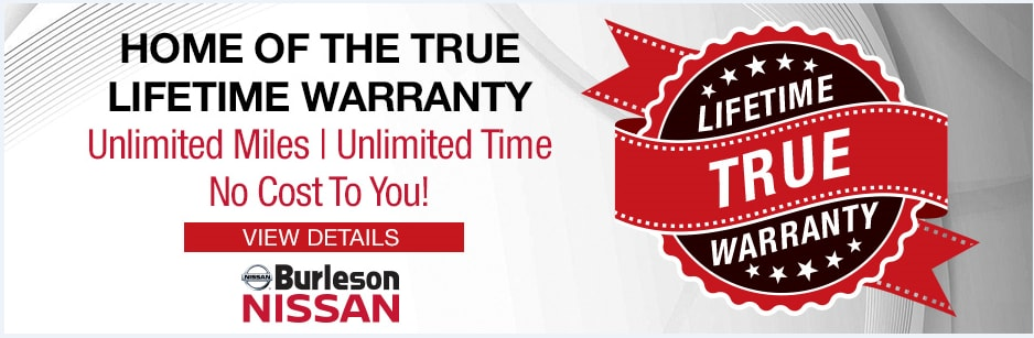 Burleson Nissan True Lifetime Warranty