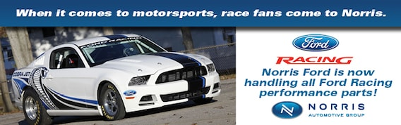 Ford Racing Parts >> Norris Ford Now Authorized To Sell Ford Racing Performance Parts