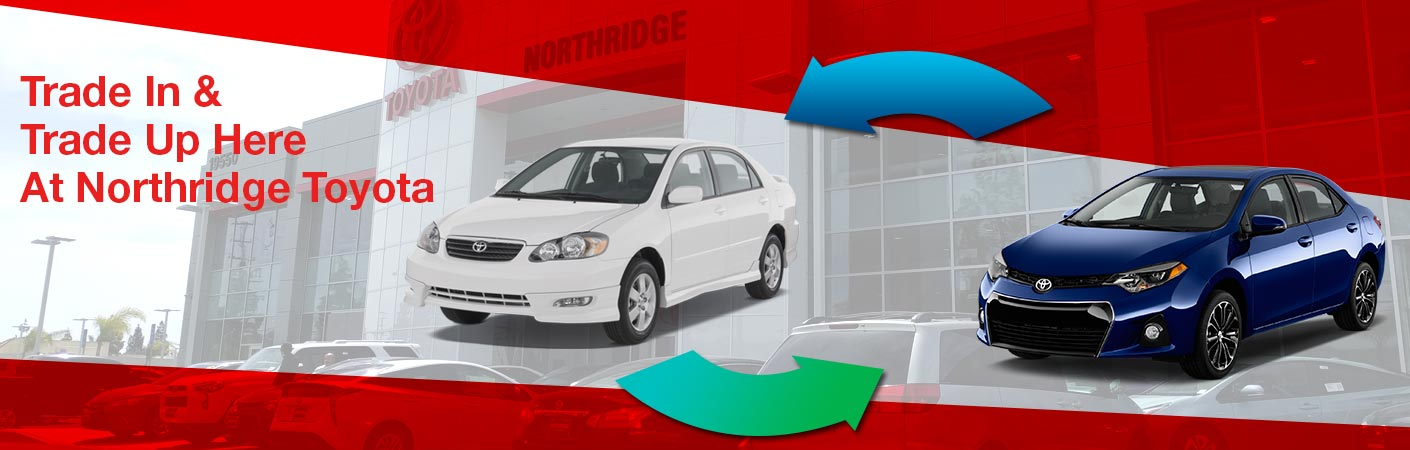 Trade In Your Vehicle at Northridge Toyota | Hassle Free | Lower Payments with trade in